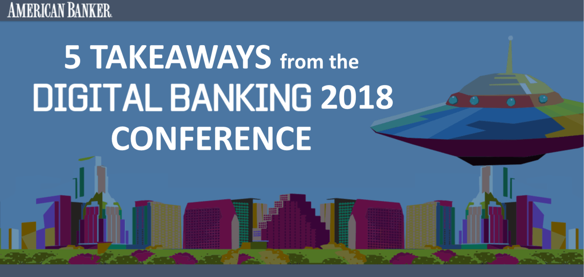 5 Keynote Takeaways from the 2018 Digital Banking Conference